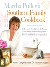 Martha Pullen&#39;s Southern Family Cookbook (eBook): Reflect on the Past, Rejoice in the Present, and Celebrate Future Gatherings with More than 250 Heirloom Recipes and Meals